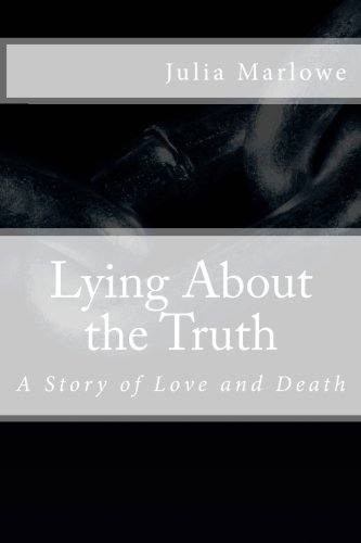 Download Lying About the Truth: A Story About Love and Death pdf epub