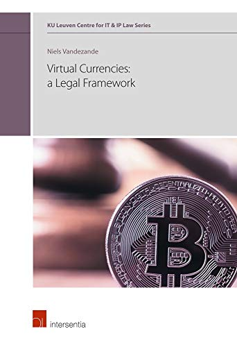 Virtual currencies: a legal framework (1) (KU Leuven Centre for IT & IP Law Series)