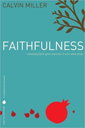 Fruit of the Spirit: Faithfulness: Cultivating Spirit-Given Character