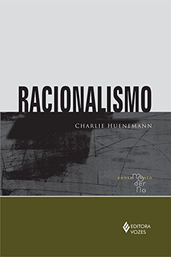Racionalismo (Coleção Pensamento Moderno)