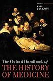 The Oxford Handbook of the History of Medicine (Oxford Handbooks)