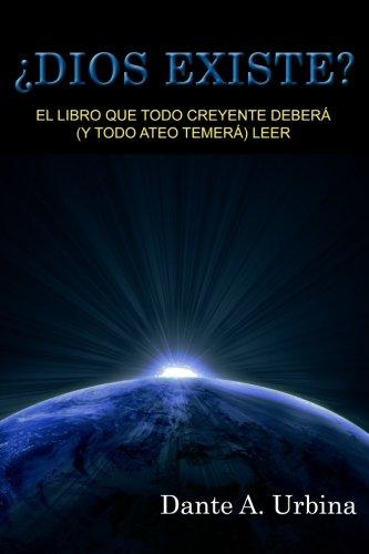 El libro que todo creyente deberá y todo ateo temerá leer: Amazon.es: Dante A Urbina: Libros