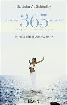 Como Vivir 365 Dias Al Ano / How to Live 365 Days a Year (Spanish Edition) (Spanish) September 30, 2004