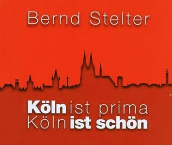 Köln Ist Prima Bernd Stelter Amazonde Musik