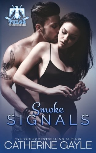 Read Online Smoke Signals (Tulsa Thunderbirds Book 2) (Volume 2) ebook