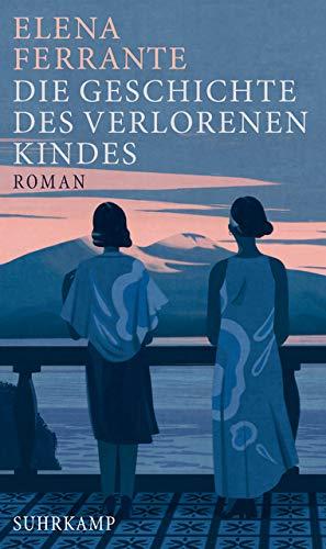 Die Geschichte Des Verlorenen Kindes  Band 4 Der Neapolitanischen Saga  Reife Und Alter   Neapolitanische Saga
