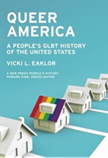 A queer history of the united states revisioning american history queer america a peoples glbt history of the united states new press peoples history fandeluxe Choice Image