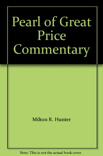 Pearl of Great Price Commentary
