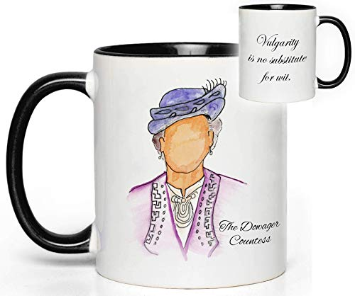 Downton Abbey Mug (Dowager Countess) Quote Fan Gift