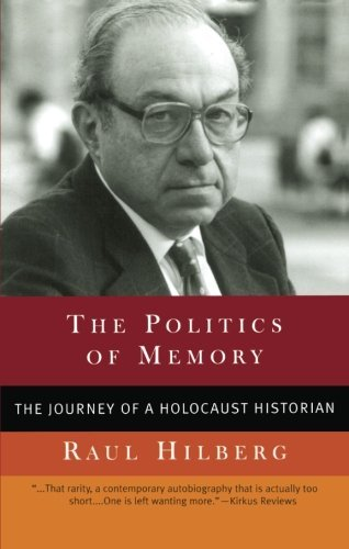 The Politics of Memory: The Journey of a Holocaust Historian