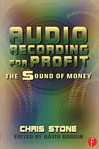 Book cover from Audio Recording for Profit: The Sound of Money by Chris Stone