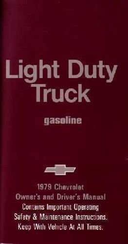 1979 CHEVROLET LIGHT TRUCK & PICKUP OWNERS INSTRUCTION & OPERATING MANUAL - Covers, Blazer, Suburban, 1/2-Ton, 3/4-Ton, 1-Ton. 10 Series, 20 Series, 30 Series. CHEVY 79