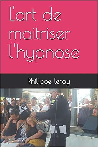 Télécharger L'art de maitriser l'hypnose collection livres EPUB