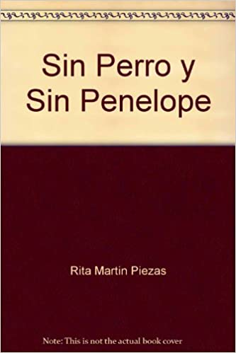 Sin Perro y Sin Penelope (Spanish Edition): 9781593880071: Amazon.com: Books