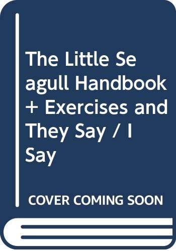 """The Little Seagull Handbook with Exercises and """"They Say / I Say"""" (Second Edition) by Cathy Birkenstein, Richard Bullock, Gerald Graff, Michal Brody.pdf"""