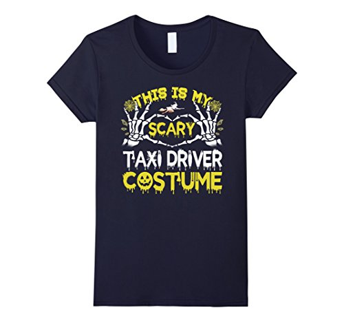Womens This is my scary Taxi Driver costume Halloween T-shirt XL Navy