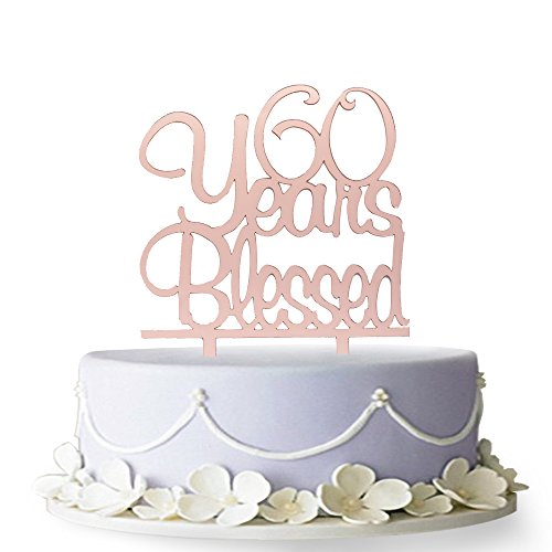 60 Years Blessed Cake Topper- 60th Birthday/Anniversary Party Decorations (Rose Gold) -