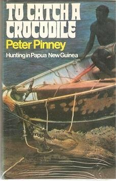 To catch a crocodile: Hunting in Papua New Guinea