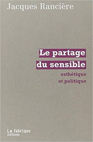 Le partage du sensible - Jacques Rancière