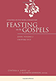 Feasting on the Gospels--John, Volume 2: A Feasting on the Word Commentary