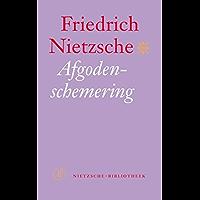 Afgodenschemering: of hoe men met de hamer filosofeert (Nietzsche-bibliotheek Book 1)