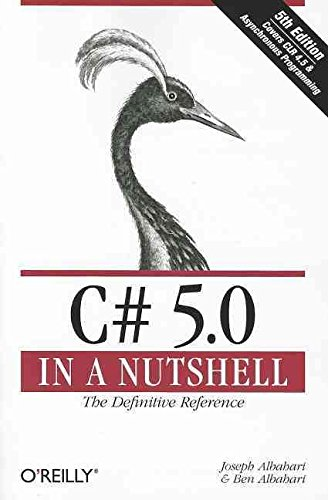 [(C# 5.0 in a Nutshell : The Definitive Reference)] [By (author) Joseph Albahari ] published on (July, 2012)