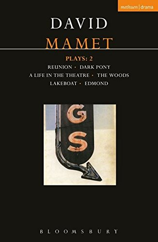 "David Mamet Plays: 2   ""Reunion"", ""Dark Pony"", ""A Life in the Theatre"", ""The Woods"", ""Lakeboat"", ""Edmond"" (Methuen World Classics) (Vol 2) pdf"