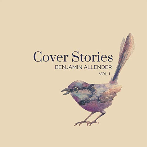 Benjamin Allender - Cover Stories 2018