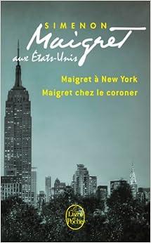 Book Maigret Aux Etats-Unis: Maigret a New-York/Maigret Chez Le Coroner (French Edition)