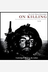 On Killing: The Psychological Cost of Learning to Kill in War and Society Audible Audiobook