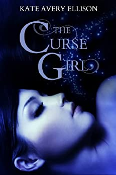 The Curse Girl by [Ellison, Kate Avery]
