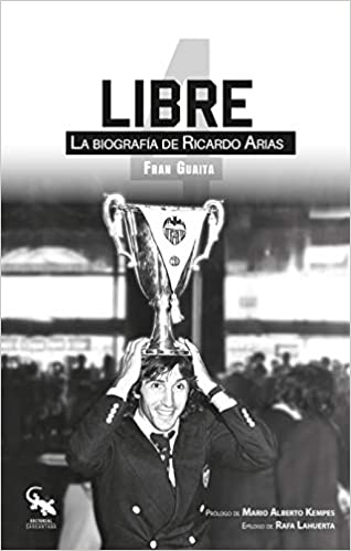 Libre: La biografía de Ricardo Arias de Fran Guaita