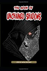 The Book of Unchained Shadows Paperback