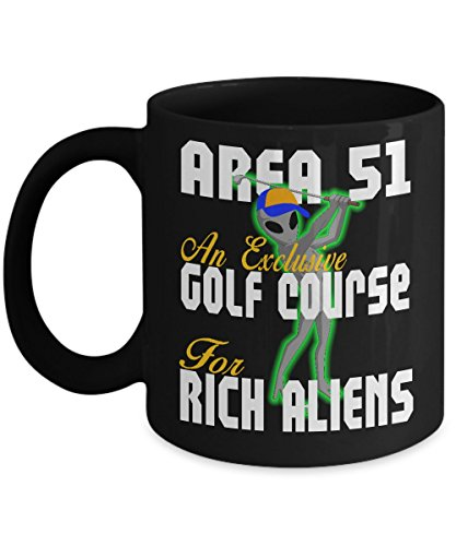 - Area 51 Gift Coffee Mug For Men Women Rich Aliens