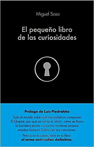 El pequeño libro de las curiosidades COLECCION ALIENTA: Amazon.es: Miguel Sosa Lázaro: Libros