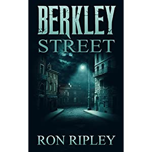 Berkley Street: Supernatural Horror with Ghosts & Haunted Houses (Berkley Street Series Book 1)