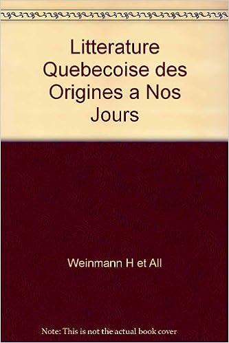 Livres Litterature Quebecoise des Origines a Nos Jours pdf, epub ebook