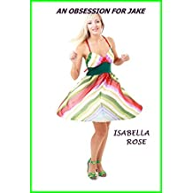 An obsession for Jake: love or lust