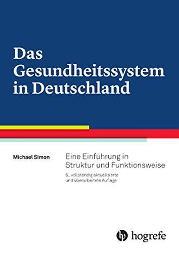 Das Gesundheitssystem in Deutschland: Eine Einführung in Struktur und Funktionsweise