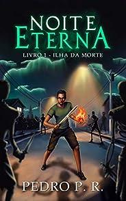 Noite Eterna: Livro 1 - Ilha da Morte