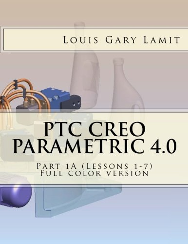 Download PTC Creo Parametric 4.0 Part 1A (Lessons 1-7): Full color version PDF