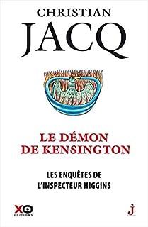 Le démon de Kensington : Les enquêtes de l'inspecteur Higgins, Jacq, Christian
