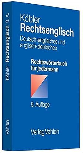 Rechtsenglisch: Deutsch-englisches und englisch-deutsches ...