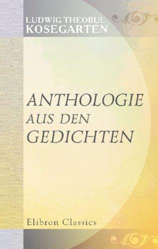 Download Anthologie aus den Gedichten von Ludwig Theobul Kosegarten (German Edition) PDF