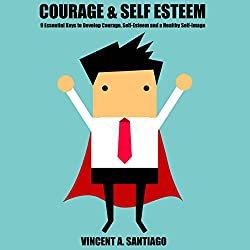 Courage and Self-Esteem