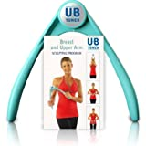UB Toner - At-Home Exercise Program for Upper Body Fitness, Tone Arms and Chest, Lift Breasts, Strengthen Posture