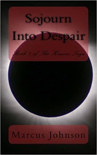 Book Sojourn Into Despair: Volume 3 (The Heaven Saga)
