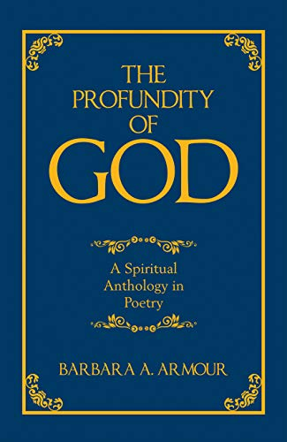 The Profundity of God: A Spiritual Anthology in Poetry