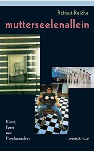 Mutterseelenallein: Kunst, Form und Psychoanalyse (Nexus)