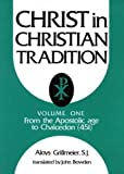 img - for Christ in Christian Tradition: From the Apostolic Age to Chalcedon (451) book / textbook / text book